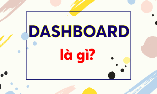 Dashboard la gi